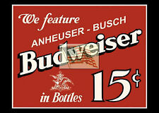 REPRINT PICTURE of old beer sign BUD BUDWEISER anheuser busch in bottles 15c 7x5