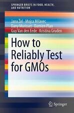 How to Reliably Test for GMOs (SpringerBriefs in Food, Health, and Nutrition)