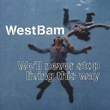Well Never Stop Living This W Westbam MUSIC CD