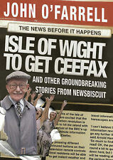 Isle of Wight to Get Ceefax: And Other Groundbreaking Stories from Newsbiscuit,