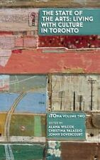 The State of the Arts: Living With Culture in Toronto (uTOpia Series)