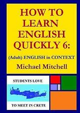 How to Learn English Quickly 6 : (Adult) English in Context by Michael...