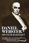 Daniel Webster by Irving H. Bartlett (1981, Paperback)