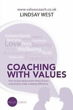 Coaching with Values : How to Put Values at the Heart of Your Coaching to...