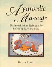 Ayurvedic Massage: Traditional Indian Techniques for Balancing Body and Mind by