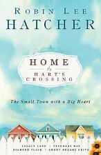 Home to Hart's Crossing : The Small Town with a Big Heart: Robin Lee Hatcher