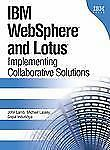 IBM(R) WebSphere(R) and Lotus: Implementing Collaborative Solutions by Lamb, Jo