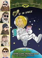 Si in Space (Be Your Own Duck Commander), Robertson, John Luke, Good Book