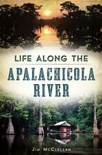 American Chronicles: Life along the Apalachicola River by Jim McClellan...