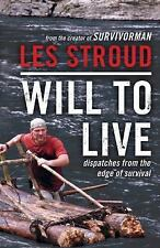 Will to Live : Dispatches from the Edge of Survival by Les Stroud (2011, Paperba
