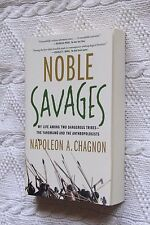 NOBLE SAVAGES BY NAPOLEON A. CHAGNON, LIKE NEW, FREE SHIPPING WITH TRACKING