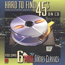 Hard to Find 45s on CD Vol 6 More Sixties Classics by Various Artists CD NEW