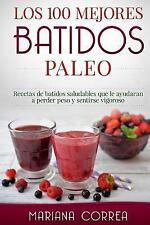 Los 100 MEJORES BATIDOS PALEO : Recetas de Batidos Saludables Que le Ayudaran...