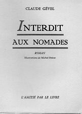 INTERDIT AUX NOMADES, par Claude GEVEL , L'AMITIE PAR LE LIVRE