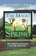 The Magic Spring: My Year Learning to be English,VERYGOOD Book