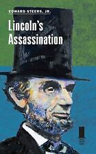 Lincoln's Assassination by Edward, Jr. Steers (2014, Hardcover)