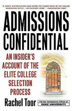 Admissions Confidential : An Insider's Account of the Elite College Selection...