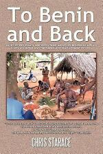 To Benin and Back : Short Stories, Essays, and Reflections about Life in...