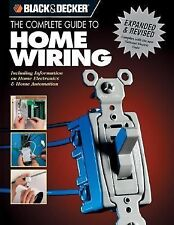 The Black & Decker Complete Guide to Home Wiring: Including Information on Home