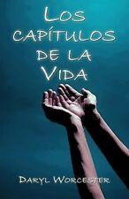 Los Capitulos de la Vida by Daryl D. Worcester (2014, Paperback)