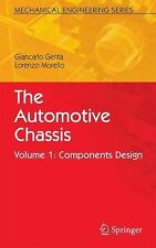 The Automotive Chassis Vol. 1 : Components Design by L. Morello and Giancarlo...