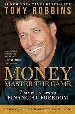 Money - Master the Game : 7 Simple Steps to Financial Freedom by Tony Robbins...