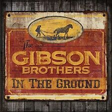 The Gibson Brothers - In The Ground [New CD]