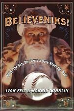 Believeniks!: 2005: The Year We Wrote a Book About the Mets by Felt, Ivan, Conk
