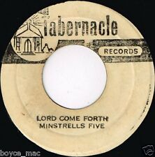 "tabernacle 7"" : MINSTRELLS FIVE-lord come forth (hear) Jamaican Gospel, studio 1"