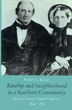 Kinship and Neighborhood in a Southern Community : Orange County, North...