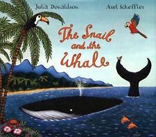 The Snail and the Whale Donaldson, Julia Hardcover