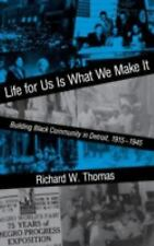 Blacks in the Diaspora: Life for Us Is What We Make It : Building Black...