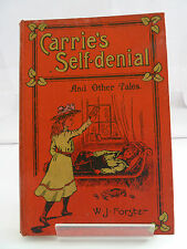 CARRIE'S SELF-DENIAL & OTHER TALES by WILLIAM J FORSTER 1903