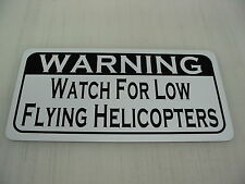 WATCH FOR LOW FLYING HELICOPTERS Vintage Style Metal Sign 4 Airport Air Plane rc