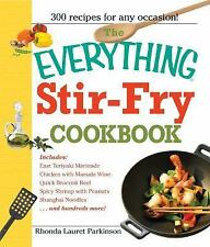 The Everything Stir-Fry Cookbook: 300 Fresh and Flavorful Recipes the Whole Fami