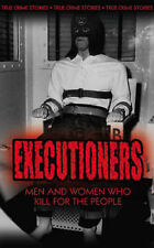 Phil Robin Clarke, Liz Hardy, Anne Williams The Executioners: Taking a Life for