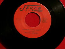 MICHAEL ANTHONY ~RHYTHM IN THE NIGHT~NEAR MINT~KILLER TWO SIDER~JEREE~ ~ SOUL 45