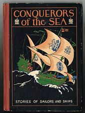 1924 CONQUERORS OF THE SEA Stories Sailors Ships  Jerome Weichers Illust Gleason