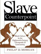 Slave Counterpoint: Black Culture in the Eighteenth-Century Chesapeake and Lowco
