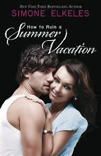 How to Ruin a Summer Vacation Simone Elkeles Paperback Free Shipping! New!