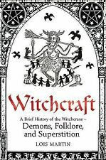 A Brief History of Witchcraft (Brief Histories), Lois Martin, Very Good