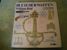 Buch der Waffen - Armbrust Hellebarde Muskete Gewehr Pistole Panzer Handgranate