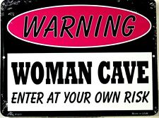 Novelty sign Woman Cave Enter at your own risk new aluminum made in U.S.A. 0611
