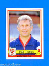 FOOTBALL 94 BELGIO Panini-Figurina -Sticker n. 312 - THEUNIS - WAREGEM S.V -New