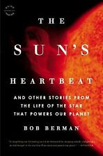 The Sun's Heartbeat: And Other Stories from the Life of the Star That Powers Our