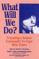 What Will We Do Preparing a School Community to Cope With Crises: Preparing a Sc