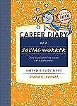 Career Diary of a Social Worker: Gardner's Guide Series-ExLibrary