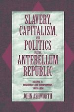Slavery, Capitalism, and Politics in the Antebellum Republic: Volume 1, Commerce