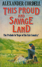 This Proud and Savage Land ALEXANDER CORDELL HARDBACK BOOK 1st Edition 1987