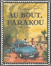 """Livre Récit """" Au Bout Parakou """" Fred Bernard  ( No 6707  )"""